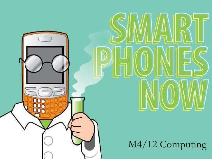 M4/12 Smartphones