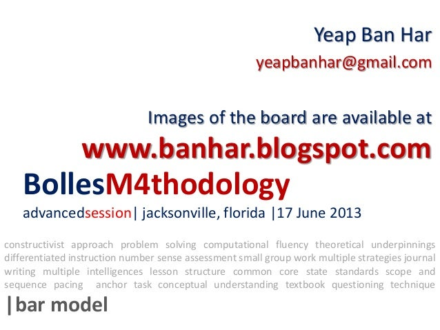 BollesM4thodologyadvancedsession| jacksonville, florida |17 June 2013Yeap Ban Haryeapbanhar@gmail.comImages of the board a...