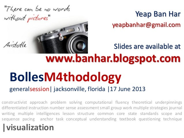 BollesM4thodologygeneralsession  jacksonville, florida  17 June 2013Yeap Ban Haryeapbanhar@gmail.comSlides are available a...