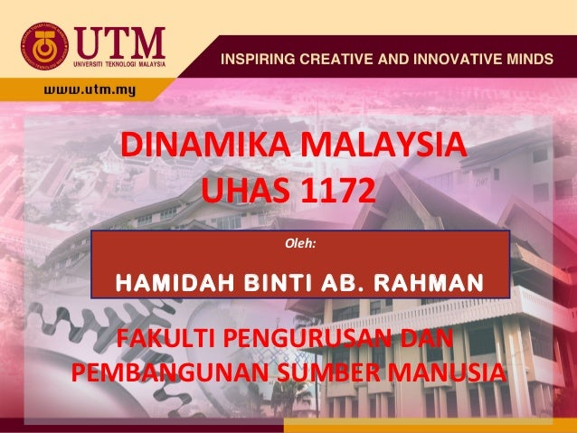 DINAMIKA MALAYSIA      UHAS 1172             Oleh:  HAMIDAH BINTI AB. RAHMAN   FAKULTI PENGURUSAN DANPEMBANGUNAN SUMBER MA...