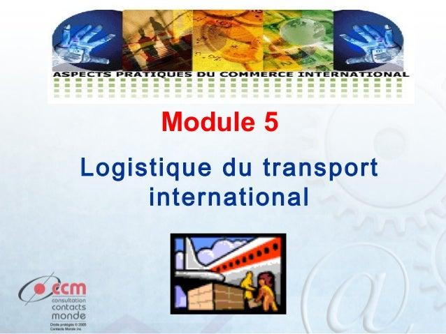 Module 5 Logistique du transport international