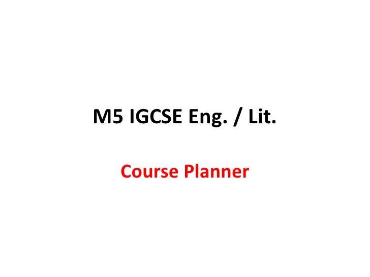 M5 IGCSE Eng. / Lit.<br />Course Planner<br />