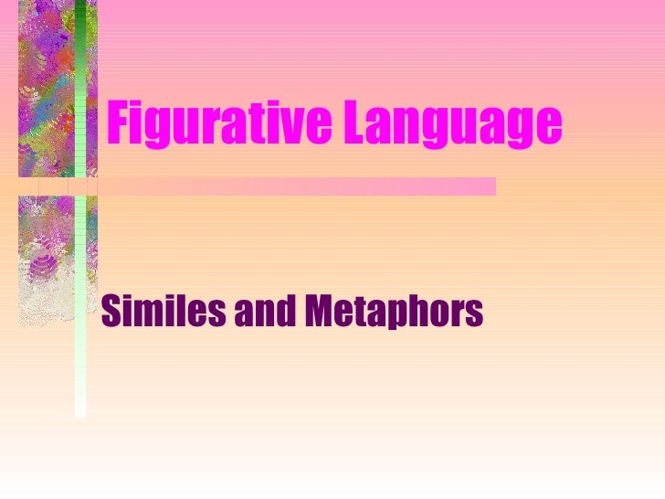 Figurative LanguageSimiles and Metaphors