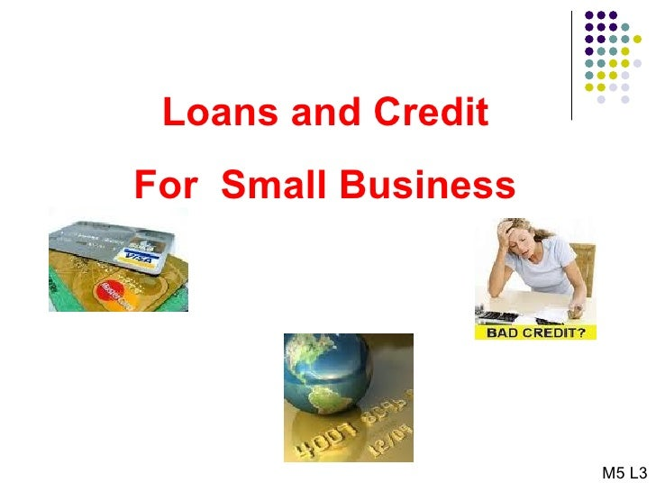 Loans and Credit For  Small Business