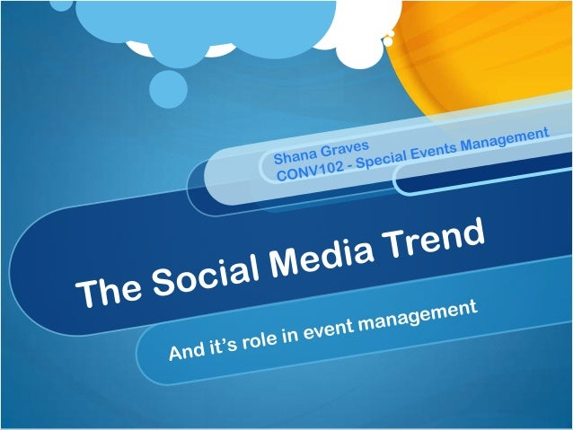 The Social Media Trend Why is social media important? How is social media used? Can we do more with social media? What are...