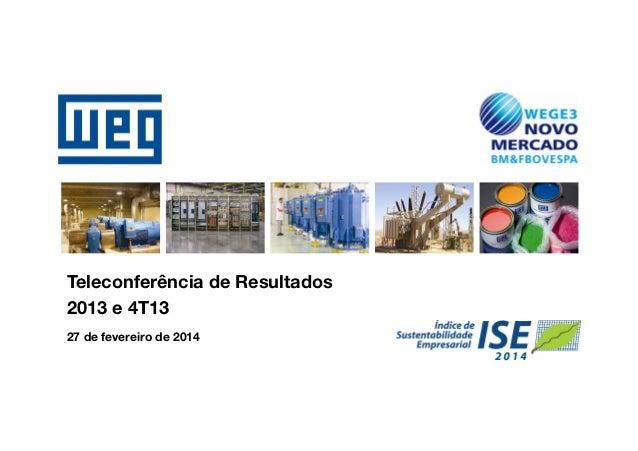 Teleconferência de Resultados 2013 e 4T13 27 de fevereiro de 2014