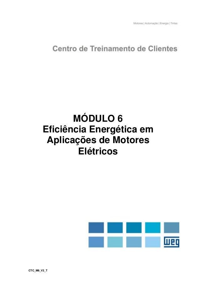 CTC_M6_V2_T MÓDULO 6 Eficiência Energética em Aplicações de Motores Elétricos