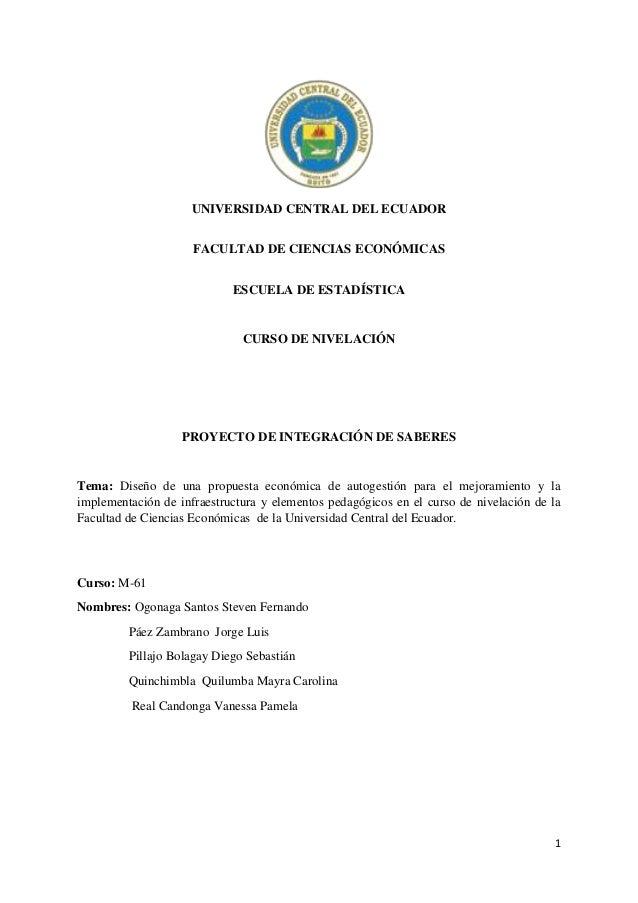 1 UNIVERSIDAD CENTRAL DEL ECUADOR FACULTAD DE CIENCIAS ECONÓMICAS ESCUELA DE ESTADÍSTICA CURSO DE NIVELACIÓN PROYECTO DE I...