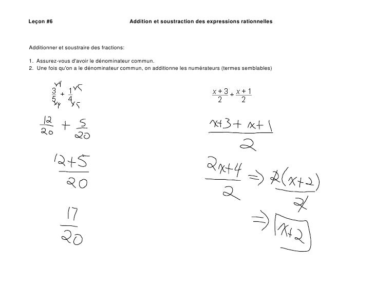 Leçon #6Addition et soustraction des expressions rationnelles<br />Additionner et soustraire des fractions:<br />1.  As...