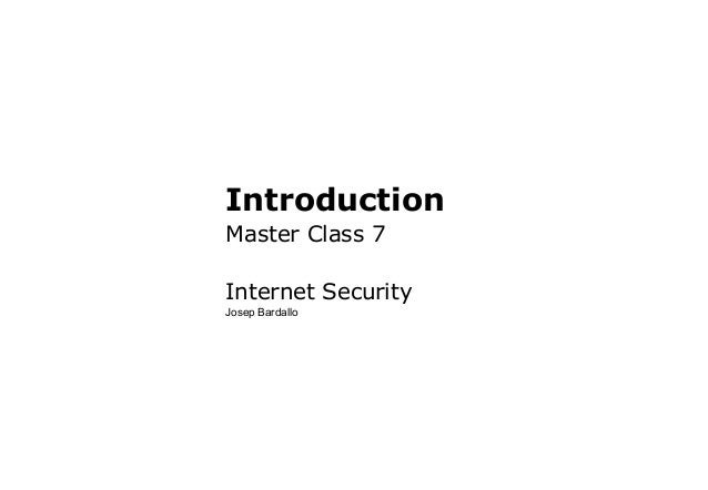 IntroductionMaster Class 7Internet SecurityJosep Bardallo