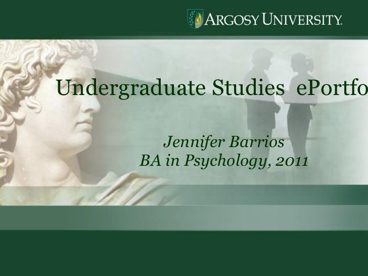 Undergraduate Studies  ePortfolio Jennifer Barrios BA in Psychology, 2011