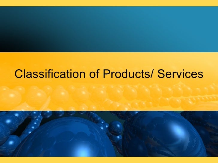 Classification of Products/ Services