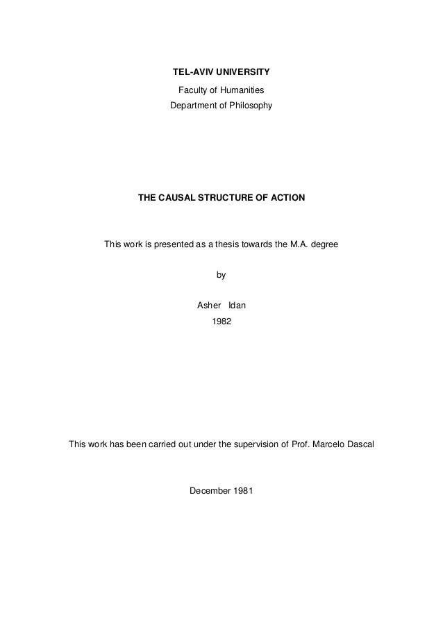 TEL-AVIV UNIVERSITY Faculty of Humanities Department of Philosophy THE CAUSAL STRUCTURE OF ACTION This work is presented a...