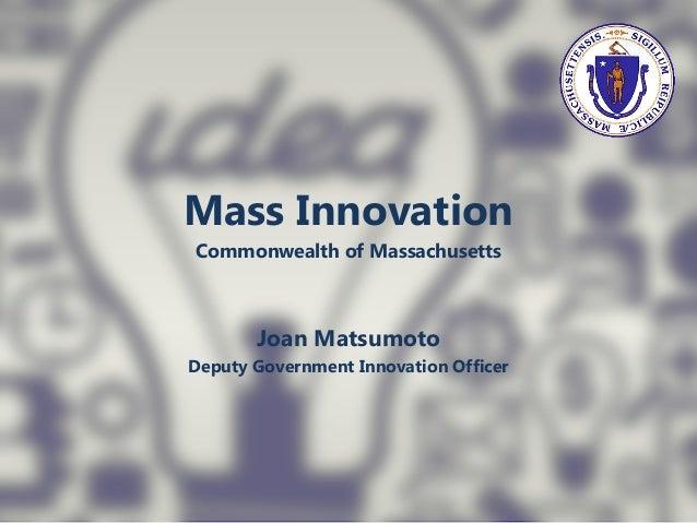 Mass InnovationCommonwealth of MassachusettsJoan MatsumotoDeputy Government Innovation Officer