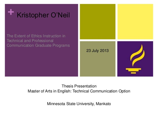 + Kristopher O'Neil The Extent of Ethics Instruction in Technical and Professional Communication Graduate Programs Minneso...