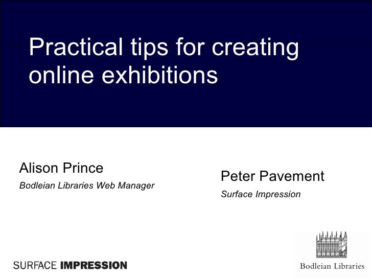 Alison Prince   Bodleian Libraries Web Manager Practical tips for creating online exhibitions Peter Pavement Surface Impre...