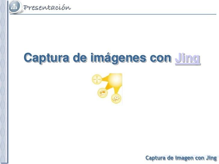 Captura de pantalla e imágenes con Jing