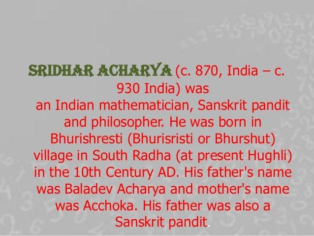 sridharacharya mathematician Short biographies posts featuring sridharacharya famous mathematician and his books / origin of algebra, trigonometry and calculus srinivasa ramanujan.
