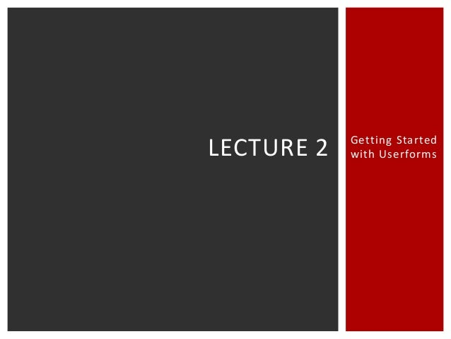 Getting Started with UserformsLECTURE 2