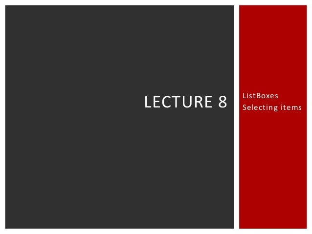 LECTURE 8  ListBoxes Selecting items