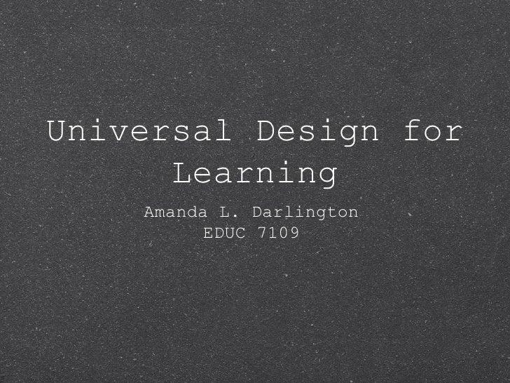 Universal Design for      Learning    Amanda L. Darlington         EDUC 7109