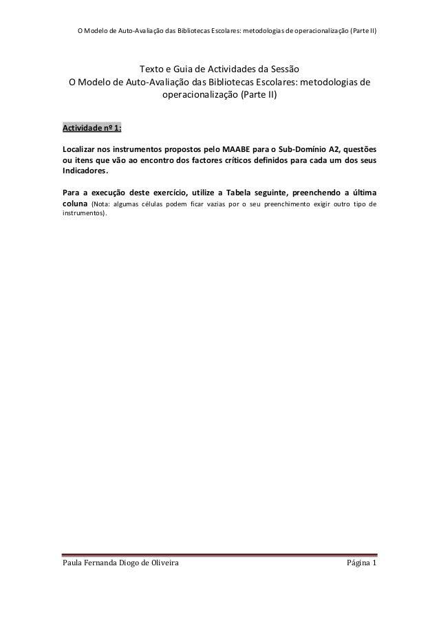 O Modelo de Auto-Avaliação das Bibliotecas Escolares: metodologias de operacionalização (Parte II) Paula Fernanda Diogo de...