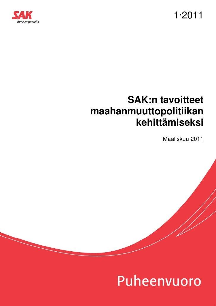 1·2011      SAK:n tavoitteetmaahanmuuttopolitiikan       kehittämiseksi              Maaliskuu 2011