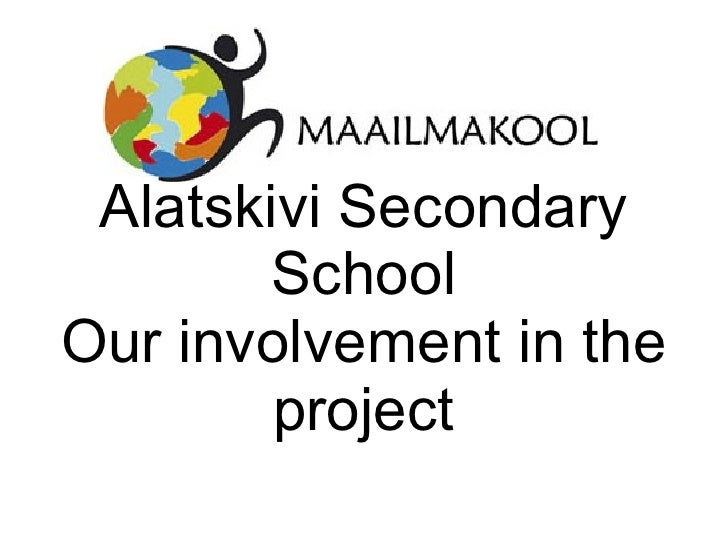 Alatskivi Secondary School Our involvement in the project