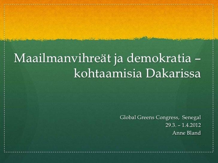 Maailmanvihreät ja demokratia –        kohtaamisia Dakarissa                 Global Greens Congress, Senegal              ...