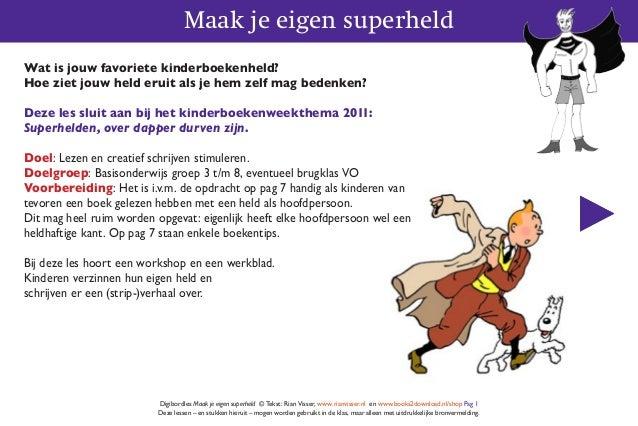 Maak je eigen superheld Digibordles Maak je eigen superheld © Tekst: Rian Visser, www.rianvisser.nl en www.books2download....