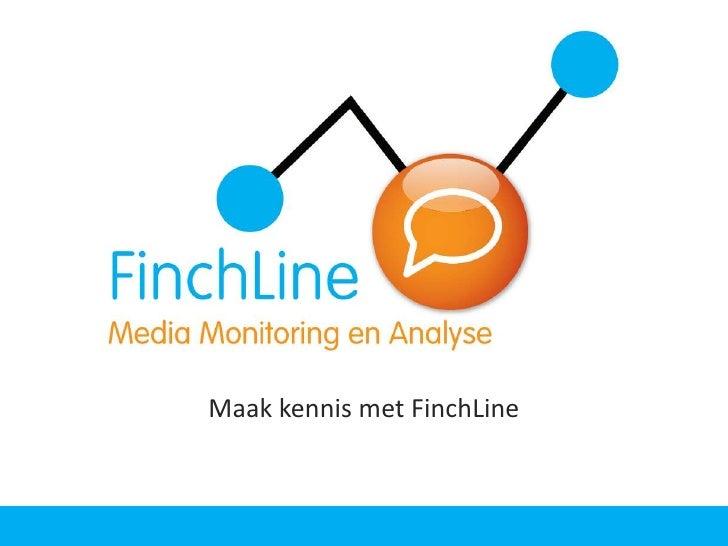 Maak Kennis Met Finchline 110207