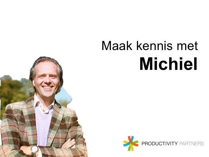 Maak kennis met  Michiel