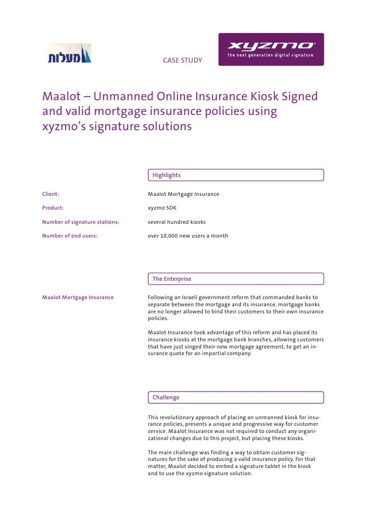 INFO                                CASE STUDY     Maalot – Unmanned Online Insurance Kiosk Signed and valid mortgage insu...