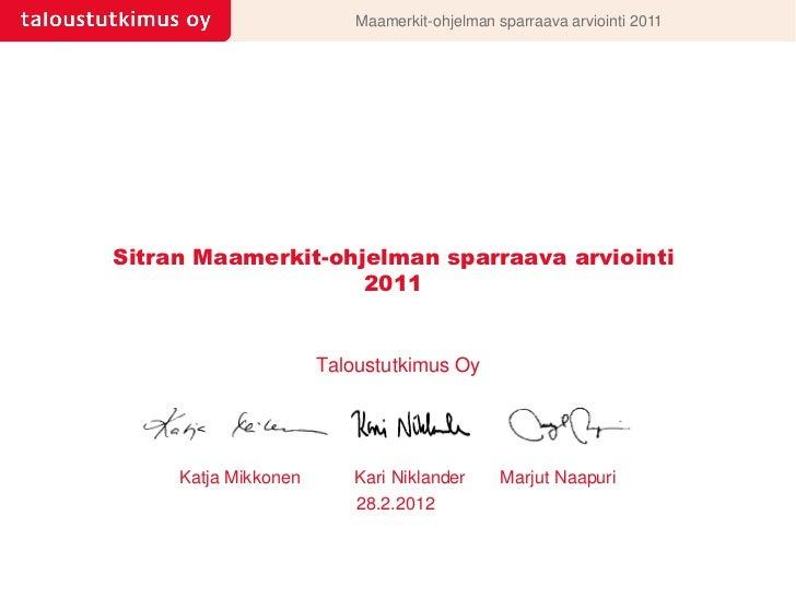 Maamerkit-ohjelman sparraava arviointi 2011Sitran Maamerkit-ohjelman sparraava arviointi                    2011          ...