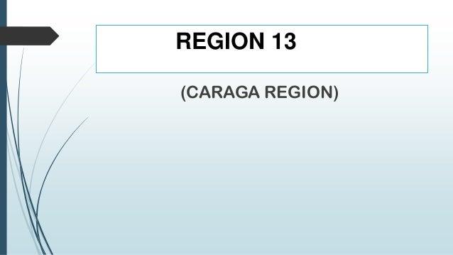 REGION 13(CARAGA REGION)
