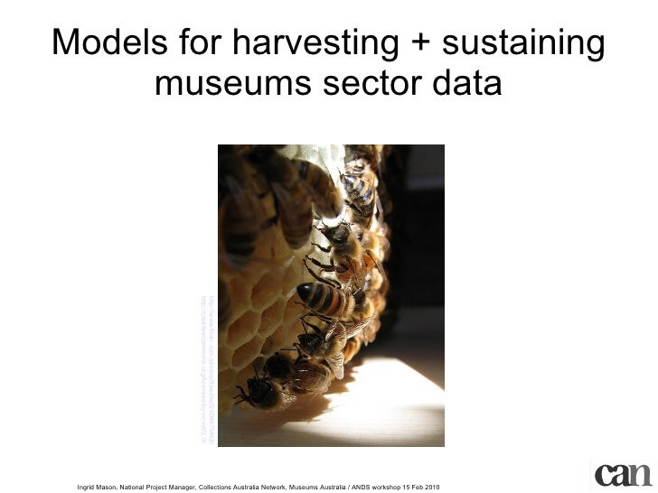 Models for harvesting + sustaining museums sector data http://www.flickr.com/photos/fixwriter/2508675462/   http://creativ...