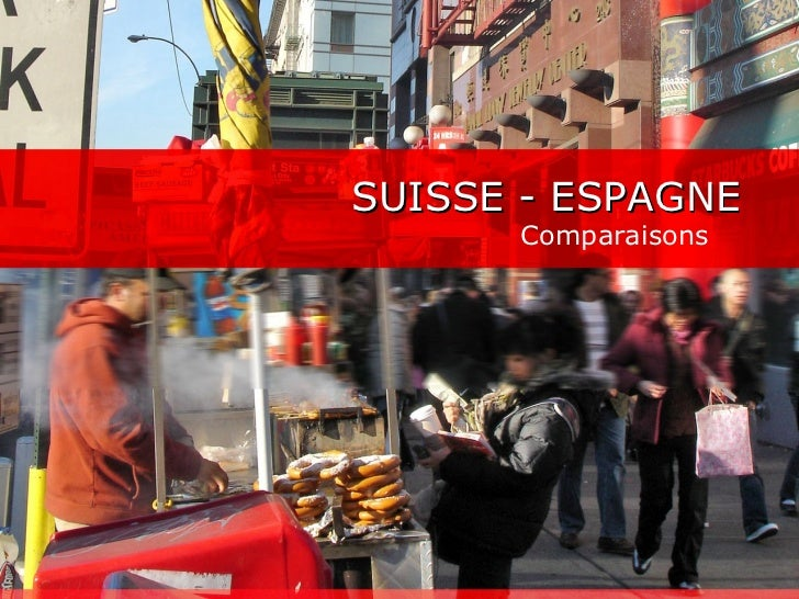 SUISSE - ESPAGNE Comparaisons