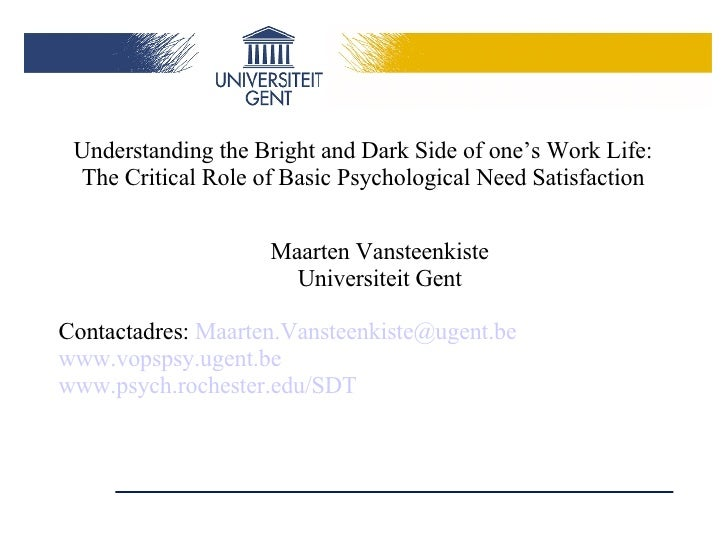 Understanding the Bright and Dark Side of one's Work Life: The Critical Role of Basic Psychological Need Satisfaction Maar...
