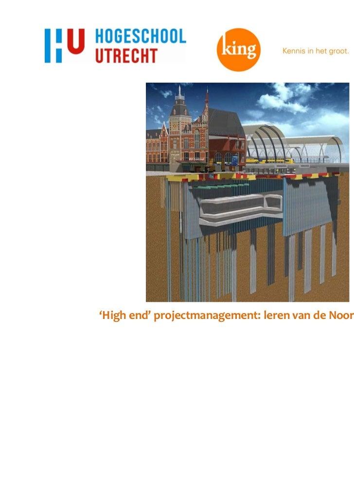 'High end' projectmanagement: leren van de Noord/Zuidlijn