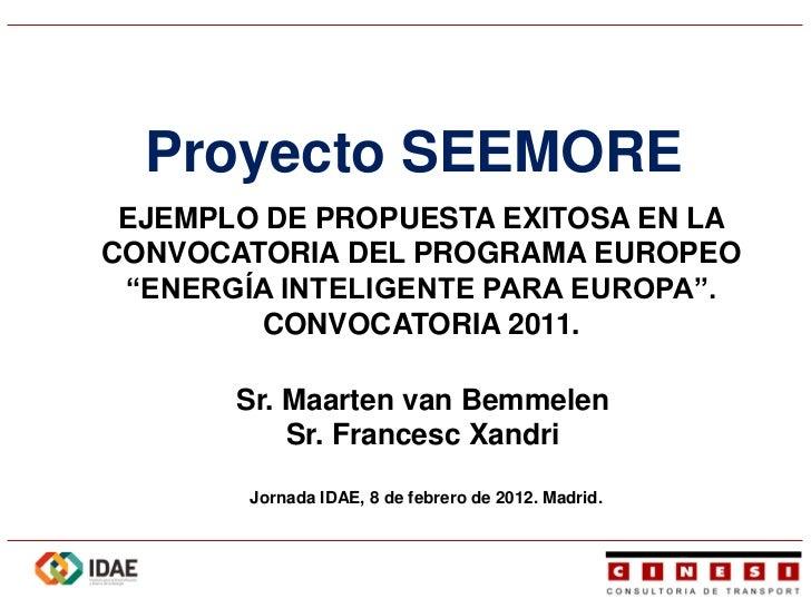 """Proyecto SEEMORE EJEMPLO DE PROPUESTA EXITOSA EN LACONVOCATORIA DEL PROGRAMA EUROPEO """"ENERGÍA INTELIGENTE PARA EUROPA"""".   ..."""