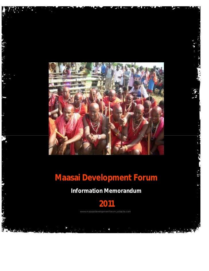 Maasai Development Forum   Information Memorandum                   2011     www.maasaidevelopmentforum.yolasite.com      ...