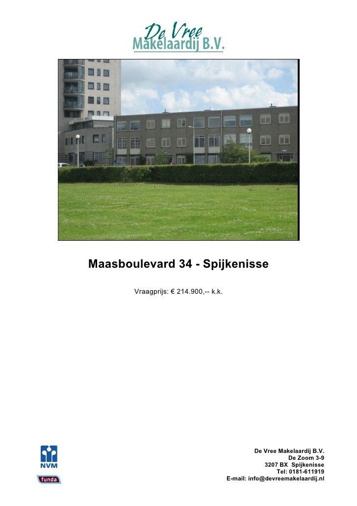 Maasboulevard 34 - Spijkenisse         Vraagprijs: € 214.900,-- k.k.                                                      ...