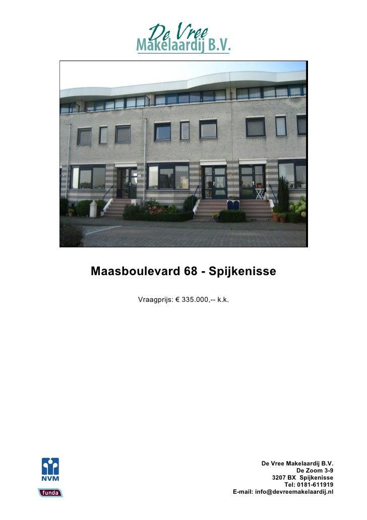 Maasboulevard 68 - Spijkenisse         Vraagprijs: € 335.000,-- k.k.                                                      ...