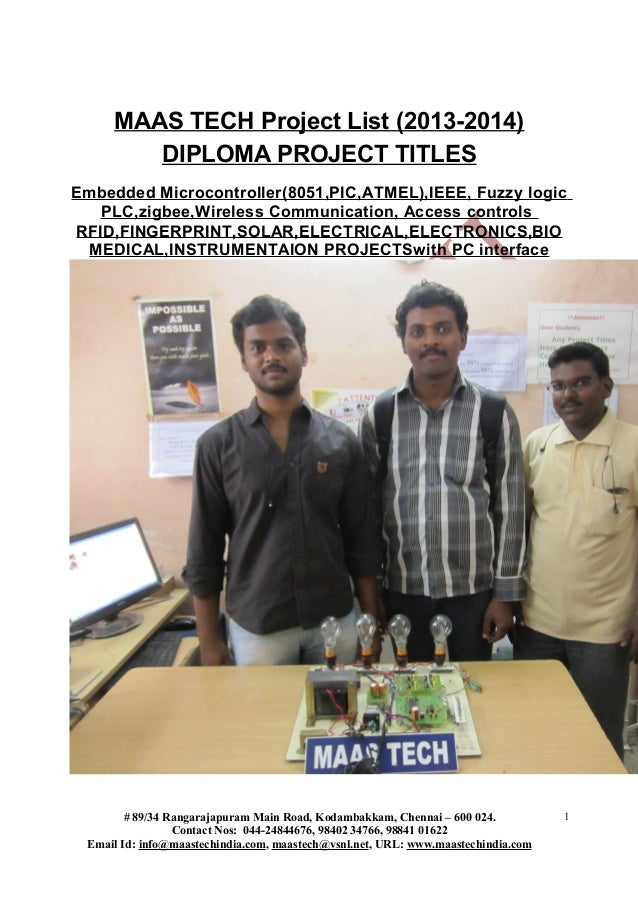 MAAS TECH Project List (2013-2014)DIPLOMA PROJECT TITLESEmbedded Microcontroller(8051,PIC,ATMEL),IEEE, Fuzzy logicPLC,zigb...