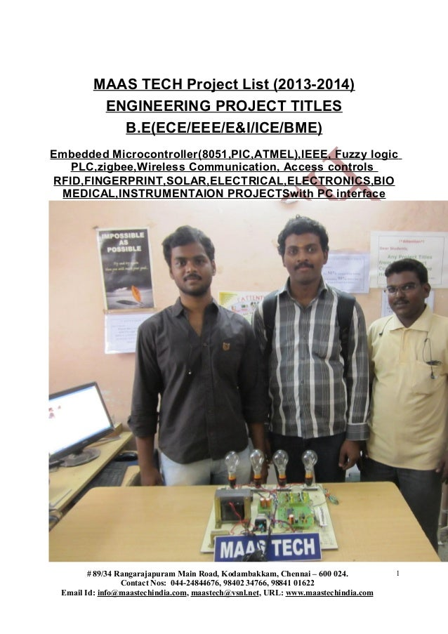 MAAS TECH Project List (2013-2014) ENGINEERING PROJECT TITLES B.E(ECE/EEE/E&I/ICE/BME) Embedded Microcontroller(8051,PIC,A...