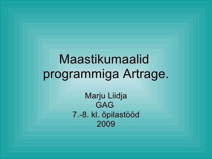 Maastikumaalid  programmiga Artrage. Marju Liidja GAG  7.-8. kl. õpilastööd 2009