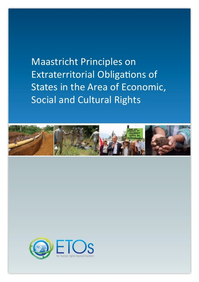 Maastricht Principles on Extraterritorial Obligations of States in the Area of Economic, Social and Cultural Rights (eng)