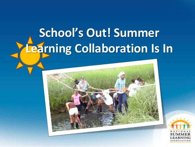 School's Out! SummerLearning Collaboration Is In