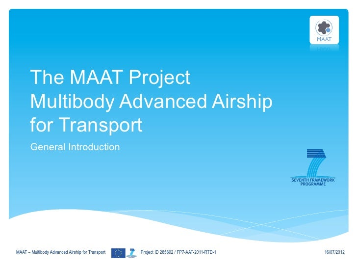 The MAAT Project       Multibody Advanced Airship       for Transport       General IntroductionMAAT – Multibody Advanced ...