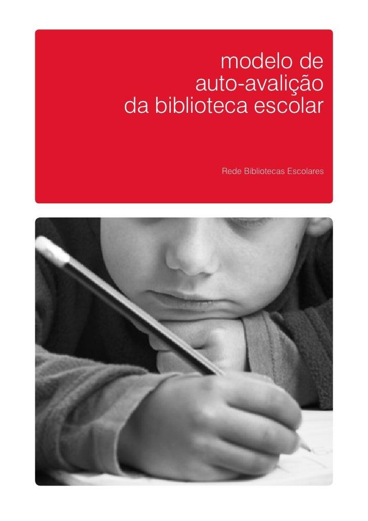 modelo de        auto-avaliçãoda biblioteca escolar          Rede Bibliotecas Escolares